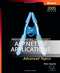 Programming Microsoft® ASP.NET 2.0 Applications: Advanced Topics (Developer Reference)