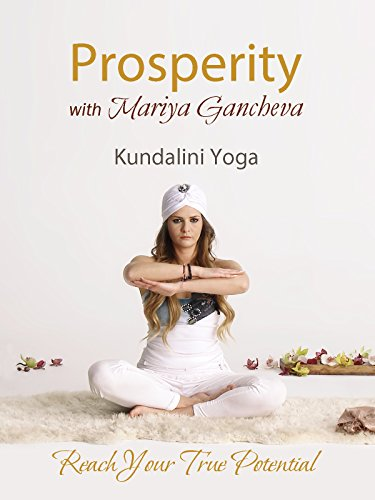 Kundalini Yoga for Prosperity with Mariya Gancheva