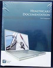 Healthcare Documentation (Career Step: Medical Transcription Editor Program Companion) (2010-05-03)