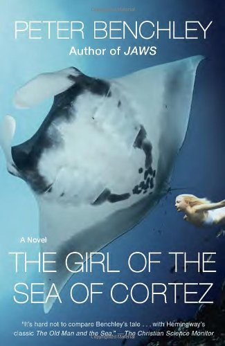 Download By Peter Benchley - The Girl of the Sea of Cortez: A Novel (Reprint) (2013-09-04) [Paperback] ebook