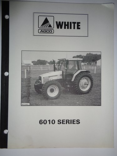 6410 Series (Agco White 6010 Series 6410 6510 6710 6810 Tractor Product Information Sales Manual)