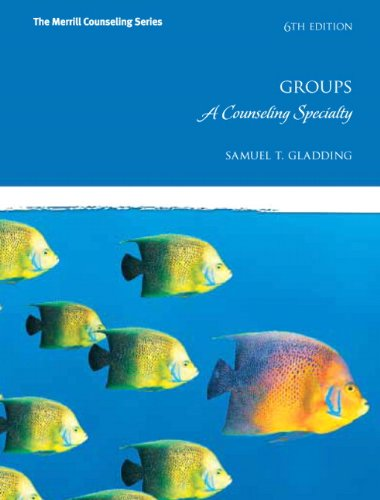 Groups: A Counseling Specialty (6th Edition) (Merrill Counseling (Hardcover))
