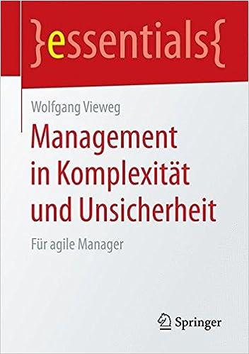 Management in Komplexität und Unsicherheit (essentials)