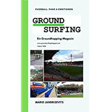 Groundsurfing: Ein Groundhopping-Magazin (Band 1) (German Edition)