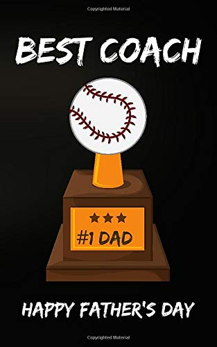 Best Coach 1 Dad Happy Father S Day Baseball Notebook Journal Gift Ideas Lined Journal For Dads Husband Friend Teacher Gifts Ag 9798647545800 Amazon Com Books