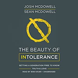 Download audiobook The Beauty of Intolerance: Setting a Generation Free to Know Truth & Love