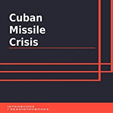 Cuban Missile Crisis Audiobook by IntroBooks Narrated by Andrea Giordani