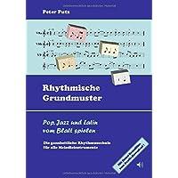 Rhythmische Grundmuster: Pop, Jazz und Latin vom Blatt spielen - Die ganzheitliche Rhythmusschule für alle Melodieinstrumente