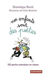Nos enfants sont des poètes par Dominique Resch