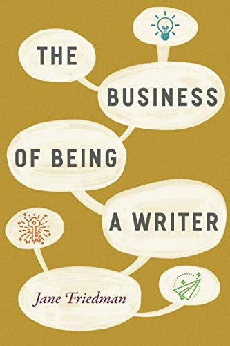 The Business of Being a Writer (Chicago Guides to Writing, Editing, and Publishing) (Best Social Media Platform For Artists)