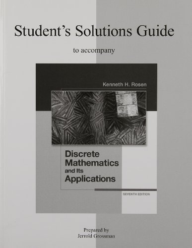 Student's Solutions Guide to Accompany Discrete Mathematics and Its Applications, 7th Edition 7th ed by Kenneth Rosen.pdf