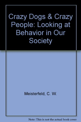 Crazy Dogs & Crazy People: Looking at Behavior in Our Society