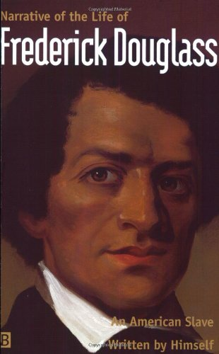 Narrative of the Life of Frederick Douglass, An American Slave Written By Himself