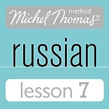 Michel Thomas Beginner Russian, Lesson 7 Speech by Natasha Bershadski Narrated by Natasha Bershadski