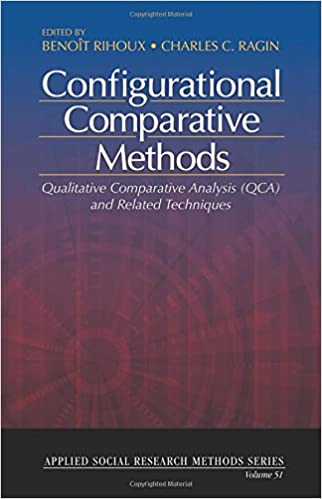 Configurational Comparative Methods: Qualitative Comparative Analysis (QCA) and Related Techniques (Applied Social Research Methods)