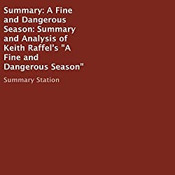 Summary: A Fine and Dangerous Season