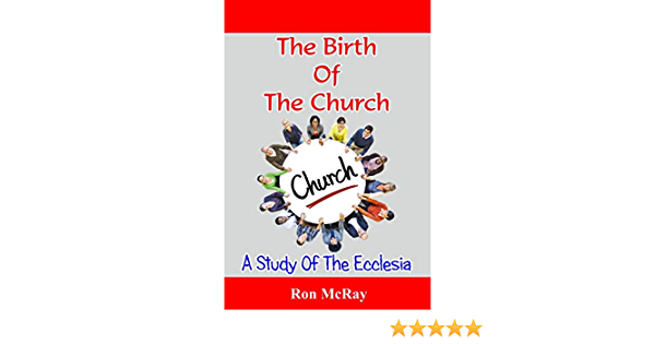 The Birth Of The Church: A Study Of The Ecclesia: Amazon.es ...