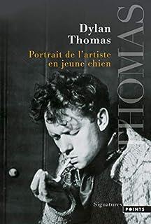 Portrait de l'artiste en jeune chien, Thomas, Dylan