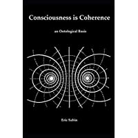 Consciousness is Coherence: An Ontological Basis
