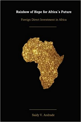 Rainbow of Hope for Africa´s Future - FDI in Africa: Foreign Direct Investment in Africa