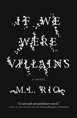 If We Were Villains: A Novel by [Rio, M. L.]