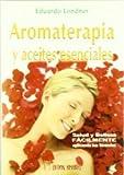 Salud Y Belleza Best Deals - Aromaterapia Y Aceites Esenciales. Salud Y Belleza Facilmente Aplicando Tus F