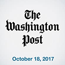 October 18, 2017 Newspaper / Magazine by  The Washington Post Narrated by Sam Scholl