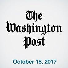 October 18, 2017 Magazine Audio Auteur(s) :  The Washington Post Narrateur(s) : Sam Scholl