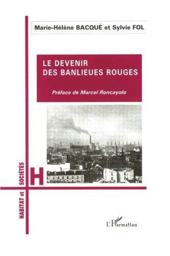 LE DEVENIR DES BANLIEUES ROUGES (Habitat et sociétés) (French Edition) by Editions L'Harmattan