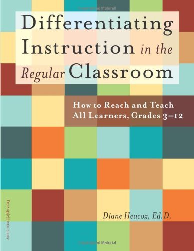 By Diane Heacox Differentiating Instruction in the Regular Classroom: How to Reach and Teach All Learners, Grades 3- (1st Edition)