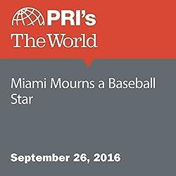 Miami Mourns a Baseball Star