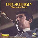 There And Back by Dick Morrissey (1997-06-10)