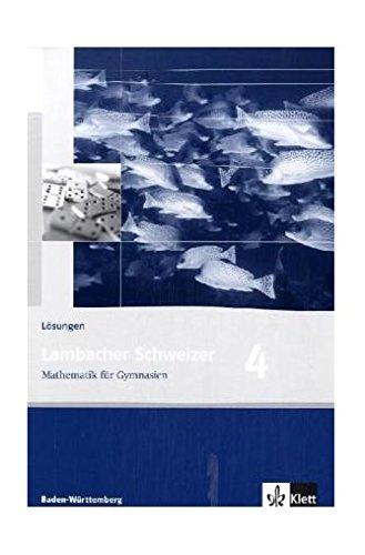 Lambacher Schweizer - aktuelle Ausgabe für Baden-Württemberg: Lambacher Schweizer 4 Baden-Württemberg– Lösungen. Baden-Württemberg: Mathematik für Gymnasien. Klasse 8