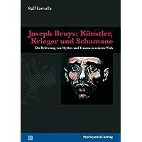 Joseph Beuys: Künstler, Krieger und Schamane: Die Bedeutung von Trauma und Mythos in seinem Werk (Imago)