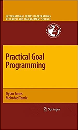 Practical Goal Programming (International Series in Operations Research & Management Science)