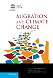 Migration and Climate Change, Piguet, Étienne and Pécoud, Antoine, 1107014859