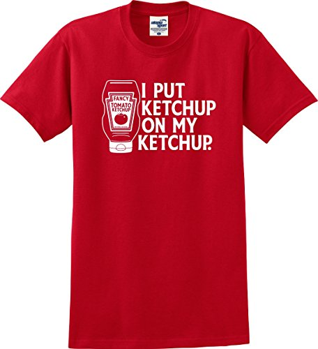 Price comparison product image I Put Ketchup On My Ketchup Funny T-Shirt (S-5X) (Medium,  Red)