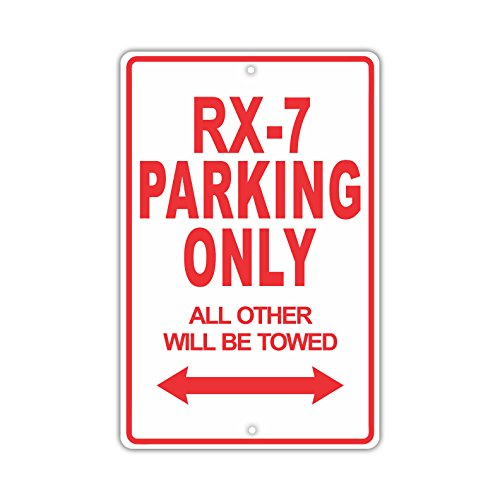 MAZDA RX-7 Parking Only All Others Will Be Towed Ridiculous Funny Novelty Garage Aluminum 8