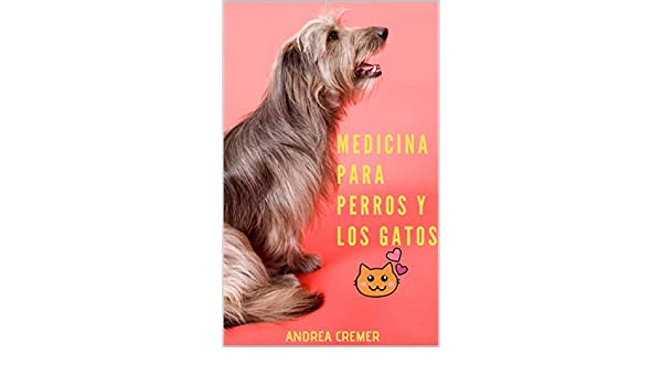 Manual de Medicina para Perros y los gatos (Spanish Edition) - Kindle edition by Andrea Cremer. Crafts, Hobbies & Home Kindle eBooks @ Amazon.com.