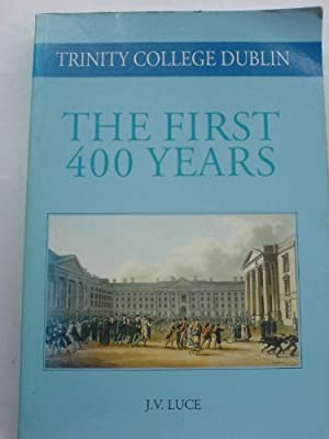 Trinity College Dublin, the first 400 years