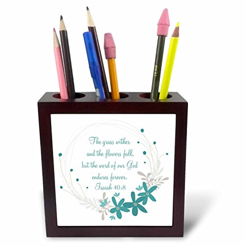 3dRose TNMGraphics Scripture - Isaiah 40 Scripture The Grass Withers and the Flowers Fall - 5 inch tile pen holder (ph_280627_1) by 3dRose