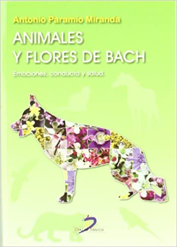 Animales y flores de Bach: Emociones. conducta y salud ...