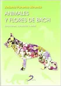Animales y flores de Bach : emociones, conducta y salud
