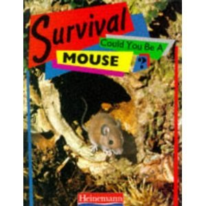 Could You Be a Mouse? (SURVIVAL SERIES)