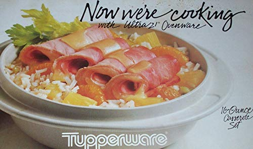 Now We're Cooking with Ultra 21 Ovenware (Tupperware) - Casserole Ovenware