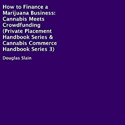 How to Finance a Marijuana Business: Cannabis Meets Crowdfunding
