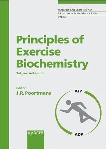 Principles of Exercise Biochemistry (Medicine and Sport Science, Vol. 46) (Ap Biochemistry)