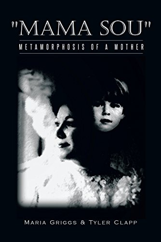 """Mama Sou"": Metamorphosis of a Mother by [Griggs, Maria, Clapp, Tyler]"