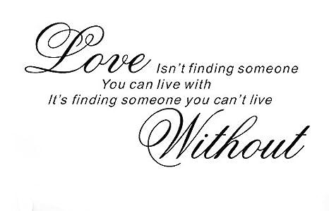 Amazon.com: YINGKAI Love Isn\'t Finding Someone You Can Live ...