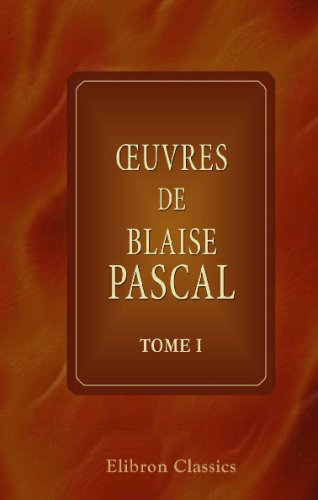 Download Œuvres de Blaise Pascal: Tome 1 (French Edition) ebook